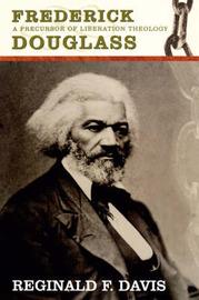 Frederick Douglass by Reginald F Davis