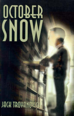 October Snow: A Story of Love and Death, Forgiveness and Rebirth by Jack Troyanovich image