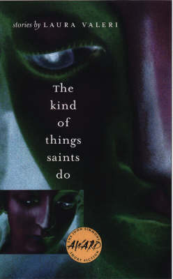 The Kind of Things Saints Do by Laura Valeri