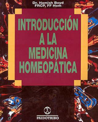 Introduccion a La Medicina Homeopatica by Hamish W. Boyd