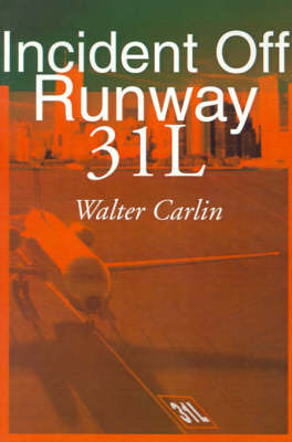 Incident Off Runway 31L by Walter Carlin