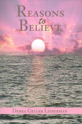 Reasons to Believe by Debra Geller Lieberman