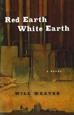 Red Earth, White Earth by Will Weaver