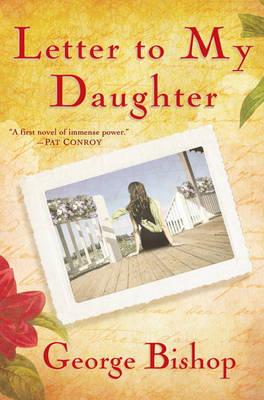 Letter to My Daughter by George Bishop, Jr