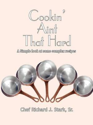 Cookin' Ain't That Hard by Richard J Stark image