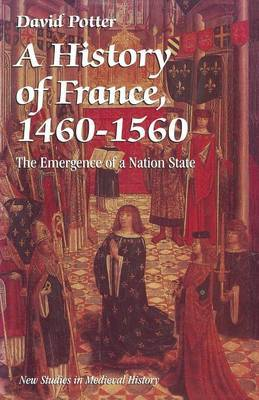 A History of France, 1460-1560 by David Potter