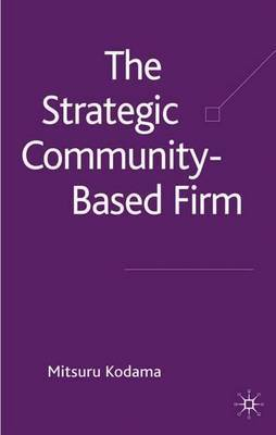The Strategic Community-Based Firm by Mitsuru Kodama image
