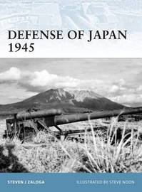 Defense of Japan 1945 by Steven Zaloga