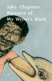 Memoirs of My Writer's Block by Jake Chapman image