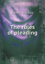 The Rules of Pleading by Edwin Baylies
