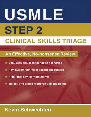 USMLE Step 2 Clinical Skills Triage by Kevin Schwechten