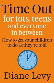 Time Out for Tots Teens and Everyone in Between by Diane Levy