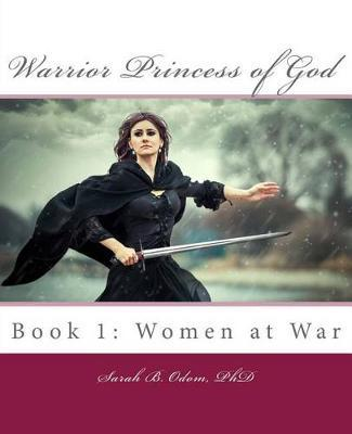 Warrior Princess of God by Sarah B Odom Phd image