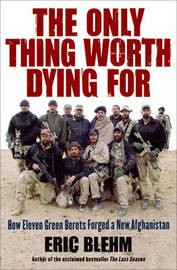 The Only Thing Worth Dying For by Eric Blehm image