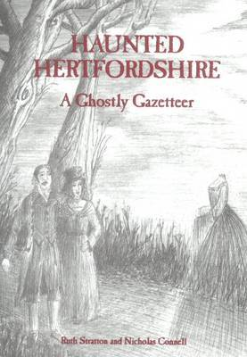 Haunted Hertfordshire by Ruth Stratton