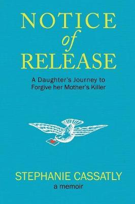 Notice of Release by Stephanie Cassatly