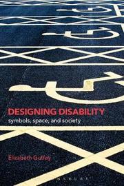 Designing Disability by Elizabeth Guffey