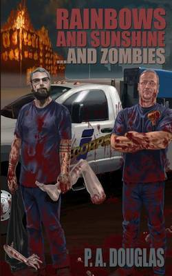 Rainbows and Sunshine... and Zombies by P. A. Douglas image