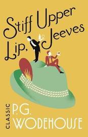 Stiff Upper Lip, Jeeves by P.G. Wodehouse