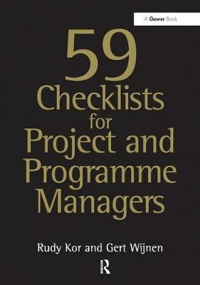 59 Checklists for Project and Programme Managers by Rudy Kor