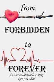 From Forbidden to Forever by Kris Calbar image