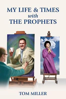 My Life and Times with the Prophets by Tom Miller image