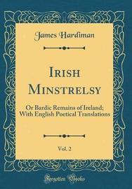 Irish Minstrelsy, Vol. 2 by James Hardiman image