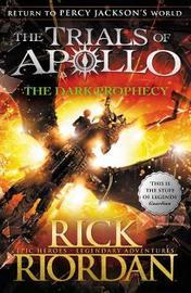 The Dark Prophecy (The Trials of Apollo Book 2) by Rick Riordan