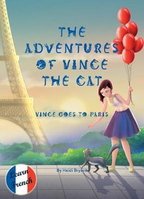 The Adventures of Vince the Cat by Heidi Bryant