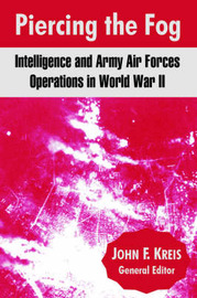 Piercing the Fog: Intelligence and Army Air Forces Operations in World War II image