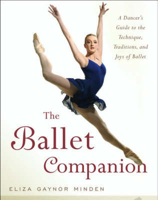 The Ballet Companion by Eliza Gaynor Minden