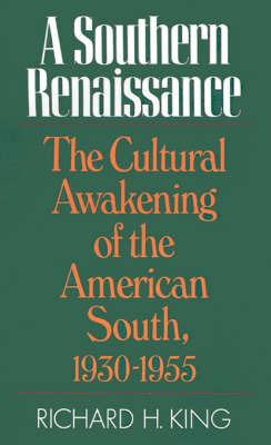 A Southern Renaissance by Richard H King