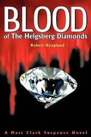 Blood of the Helgsberg Diamonds: A Matt Clark Suspense Novel by Robert J Hoaglund image