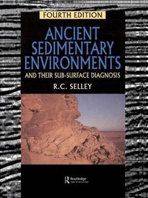 Ancient Sedimentary Environments by Richard C. Selley
