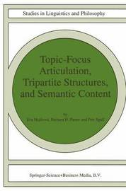 Topic-Focus Articulation, Tripartite Structures, and Semantic Content by Eva Hajicova