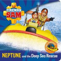 Fireman Sam: My First Storybook: Neptune and the Deep Sea Rescue by Egmont Publishing UK