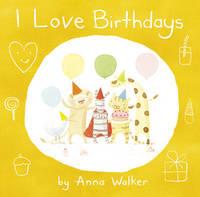 I Love Birthdays by Anna Walker image
