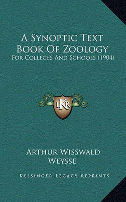 A Synoptic Text Book of Zoology: For Colleges and Schools (1904) by Arthur Wisswald Weysse image