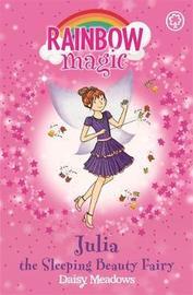 Rainbow Magic: Julia the Sleeping Beauty Fairy by Daisy Meadows