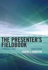 The Presenter's Fieldbook by Robert J Garmston