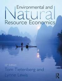 Environmental and Natural Resource Economics by Thomas H Tietenberg