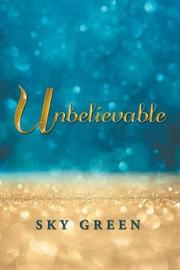 Unbelievable by Sky Green image