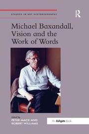 Michael Baxandall, Vision and the Work of Words by Peter Mack image