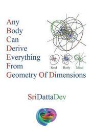 Any Body Can Derive Everything from Geometry of Dimensions by Sridattadev Kancharla image