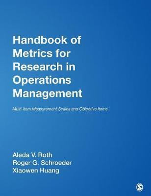 Handbook of Metrics for Research in Operations Management by Xiaowen Huang