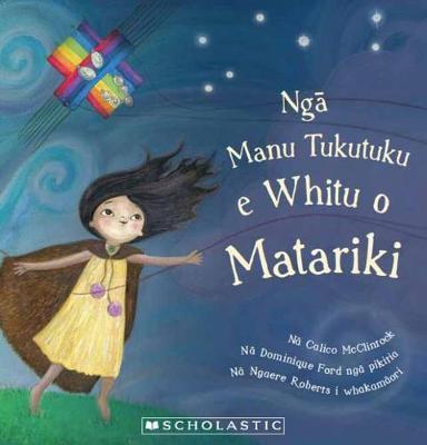 Nga Manu Tukutuku E Whitu O Matariki by Calico McClintock