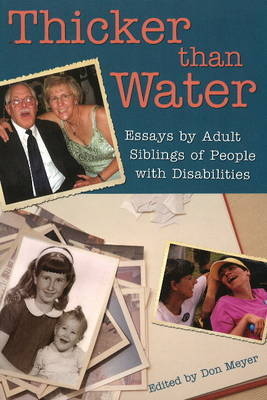 Thicker Than Water: Essays by Adult Siblings of People with Disabilities image