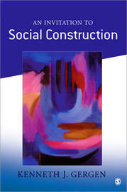 An Invitation to Social Construction by Kenneth J. Gergen image