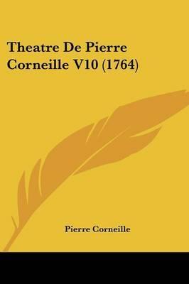 Theatre De Pierre Corneille V10 (1764) by Pierre Corneille image