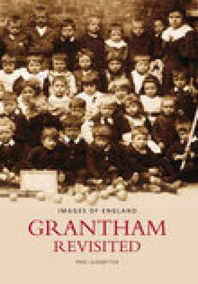 Grantham Revisited by Fred Leadbetter